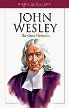John Wesley: The Great Methodist (Heroes of…