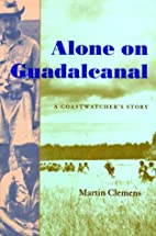 Alone on Guadalcanal: A Coastwatcher's…