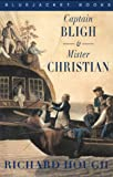 Captain Bligh & Mr. Christian : the men and the mutiny / [by] Richard Hough