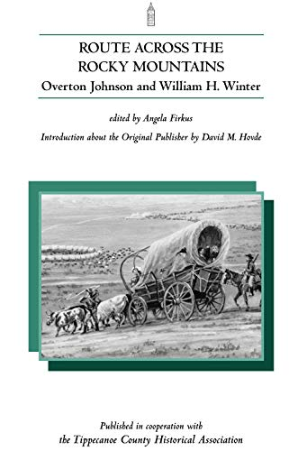 Route Across the Rocky Mountains (NotaBell Books), Johnson, Overton; Winter, William H.