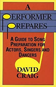 A Performer Prepares: A Guide to Song…