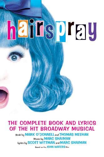 Hairspray composed by Marc Shaiman and Scott Wittman; written by Mark O'Donnell and Thomas Meehan