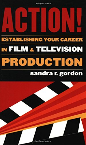 Action!: Establishing Your Career in Film and Television Production, Gordon, Sandra