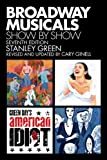 Broadway musicals : show by show / by Stanley Green ; revised and updated by Cary Ginell