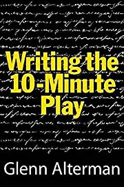 Writing the ten-minute play : a book for…