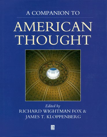 A Companion to American Thought (Blackwell Reference), Richard Wightman Fox; James T. Kloppenberg