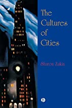 The Cultures of Cities by Sharon Zukin