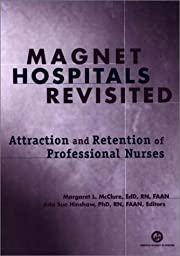 Magnet Hospitals Revisited: Attraction and…