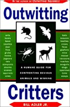 Outwitting Critters by Bill Adler