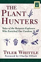 The Plant Hunters: Tales of the…