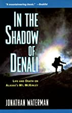 In the Shadow of Denali: Life and Death on…
