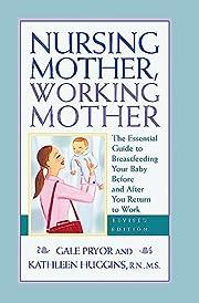 Nursing Mother, Working Mother, Revised…