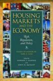 Housing markets and the economy : risk, regulation, and policy : essays in honor of Karl E. Case / edited by Edward L. Glaeser and John M. Quigley