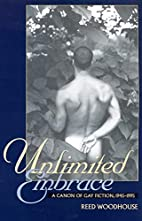 Unlimited Embrace: A Canon of Gay Fiction,…