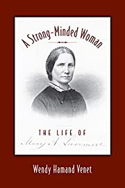 A Strong-Minded Woman: The Life of Mary…