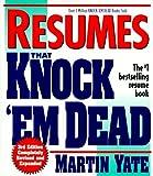 Resumes that knock 'em dead / Martin Yate