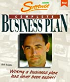 Complete Business Plan: Writing a Business…