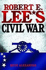 Robert E. Lee's Civil War di Bevin…
