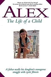 Alex: The Life of a Child de Frank Deford