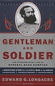 Gentleman and Soldier: The Extraordinary…