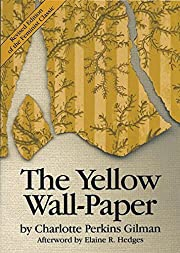 The Yellow Wall-Paper por Charlotte Perkins…