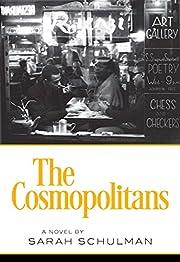 The cosmopolitans de Sarah Schulman