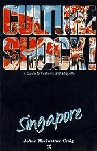 Culture Shock! Singapore by Joann Craig