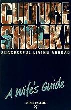 Culture Shock! Successful Living Abroad : A…