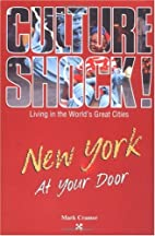 Culture Shock! New York at Your Door by Mark…