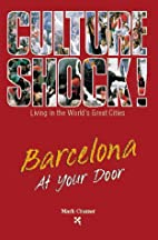 Culture Shock! Barcelona by Mark Cramer