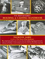 The Prop Builder's Molding & Casting…