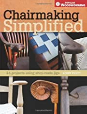 Chairmaking Simplified: 24 Projects Using…