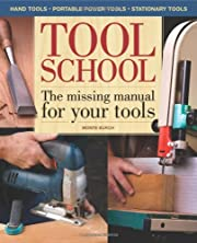 Tool School: The Missing Manual For Your…