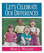 Let's Celebrate Our Differences by Mary…