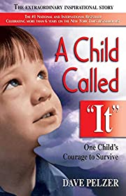 A Child Called It: One Child's Courage…