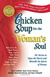 Chicken soup for the woman's soul : 101 stories to open the hearts and rekindle the spirits of women / Jack Canfield, Mark Victor Hansen, Jennifer Read Hawthorne and Marci Shimoff