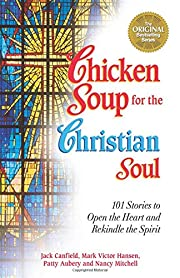 Chicken Soup for the Christian Soul (Chicken…