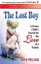 The Lost Boy: A Foster Child's Search for…