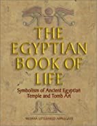 The Egyptian Book of Life, Symbolism of…