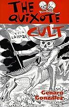 The Quixote Cult by Genaro Gonzalez