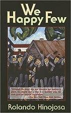 We Happy Few by Rolando Hinojosa