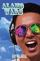 Alamo Wars by Ray Villareal