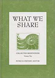 What We Share (Collected Meditations, Vol.…