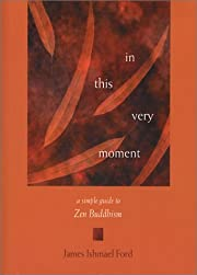 In This Very Moment: A Simple Guide to Zen…