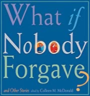 What If Nobody Forgave and Other Stories de…