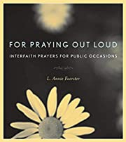 For Praying Out Loud: Interfaith Prayers for…