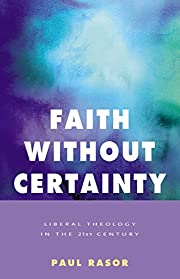 Faith Without Certainty: Liberal Theology In…