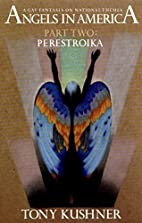 Perestroika by Tony Kushner