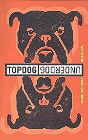 Topdog/Underdog de Suzan-Lori Parks