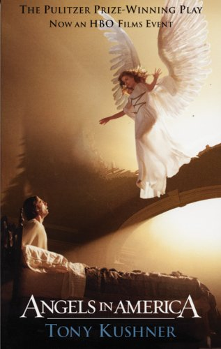 Angels in America: A Gay Fantasia on National Themes written by Tony Kushner